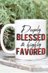 Deeply Blessed & Highly Favored White Mug