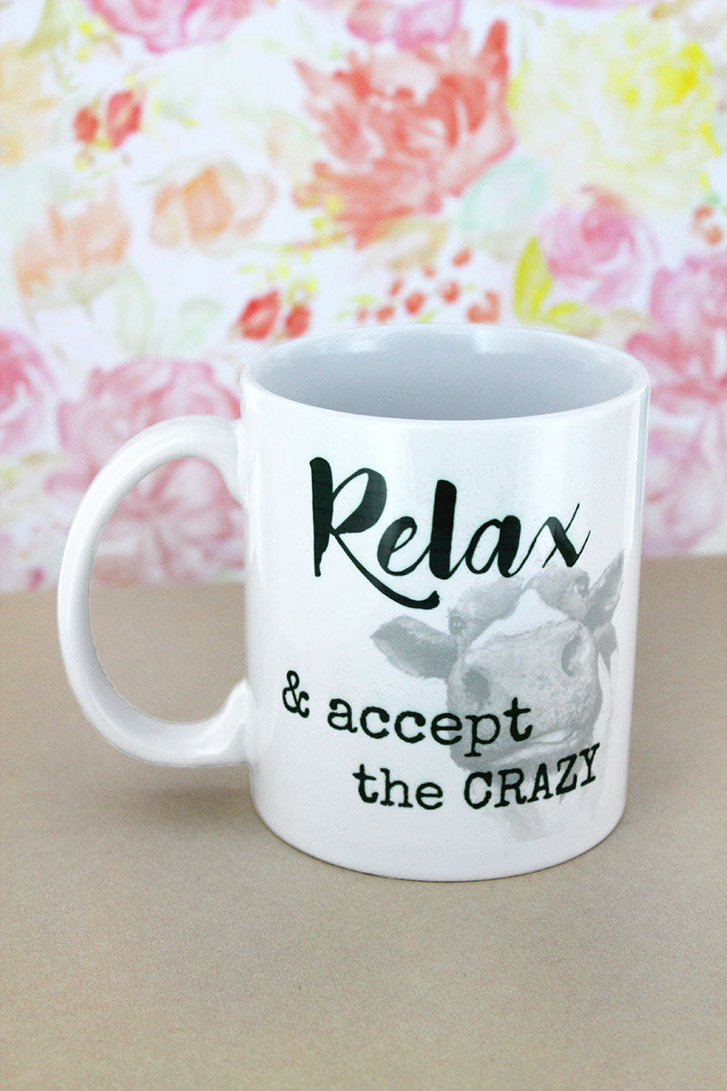 Relax & Accept The Crazy Cow White Mug