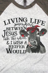 Between Jesus & I Wish A Heifer Would Tri-Blend Unisex 3/4 Raglan