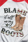 Blame It All On My Roots Tri-Blend Unisex 3/4 Raglan