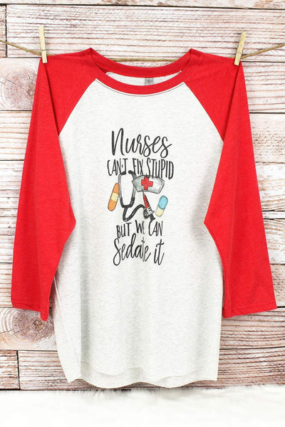 Nurses Can't Fix Stupid Tri-Blend Unisex 3/4 Raglan