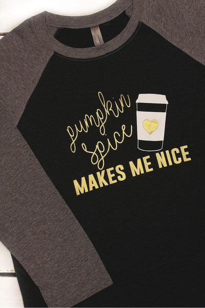 Pumpkin Spice Makes Me Nice Tri-Blend Unisex 3/4 Raglan #NL6051 (Wholesale Pricing N/A) (PLEASE ALLOW 3-5 BUSINESS DAYS. EXPEDITED SHIPPING N/A)