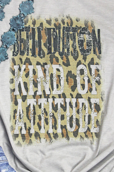 Beth Dutton Kind Of Attitude Poly/Cotton Tee