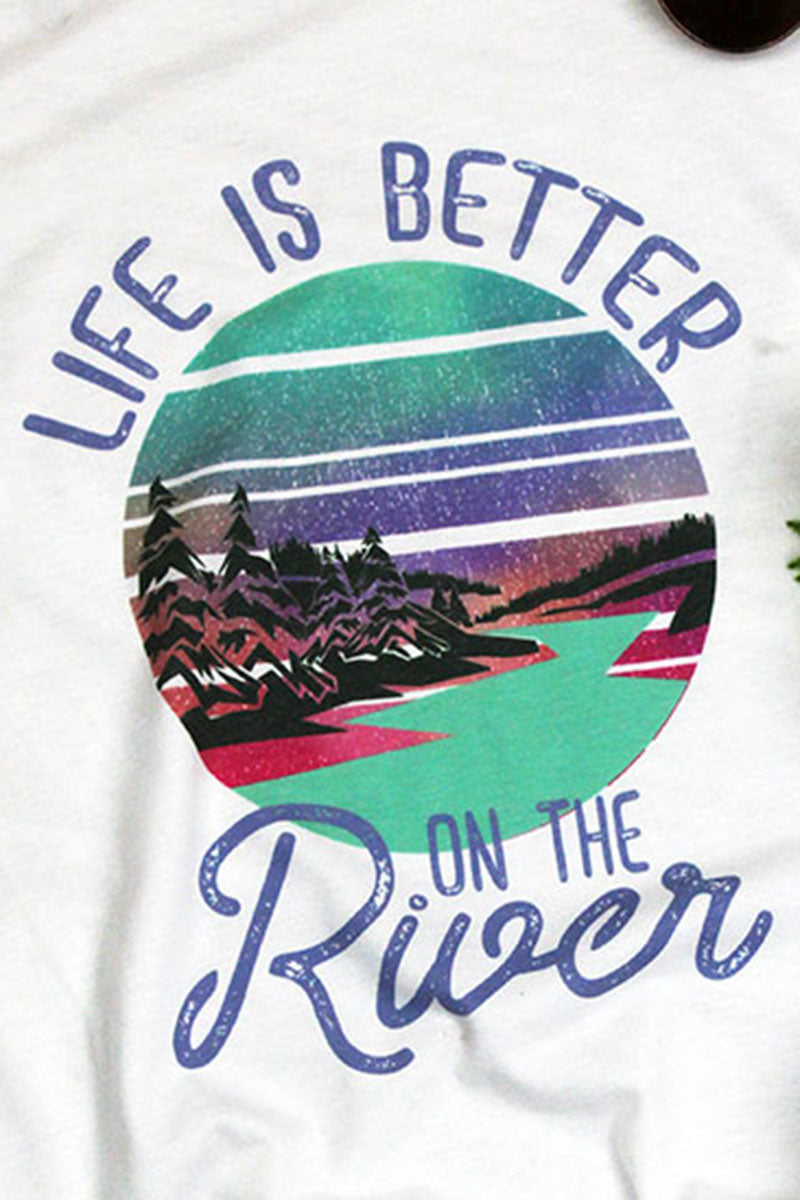 Life Is Better At The River Poly/Cotton Tee