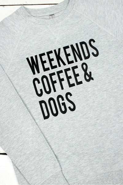 Weekends, Coffee, & Dogs Unisex French Terry Raglan Crew, Heather Gray #NL9000 (Wholesale Pricing N/A) (PLEASE ALLOW 3-5 BUSINESS DAYS. EXPEDITED SHIPPING N/A)