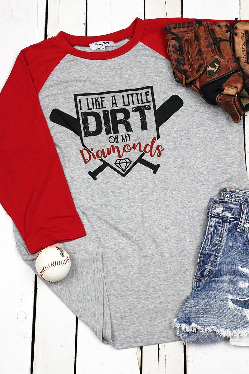 I Like Dirt On My Diamonds 3/4 Sleeve Raglan Tee