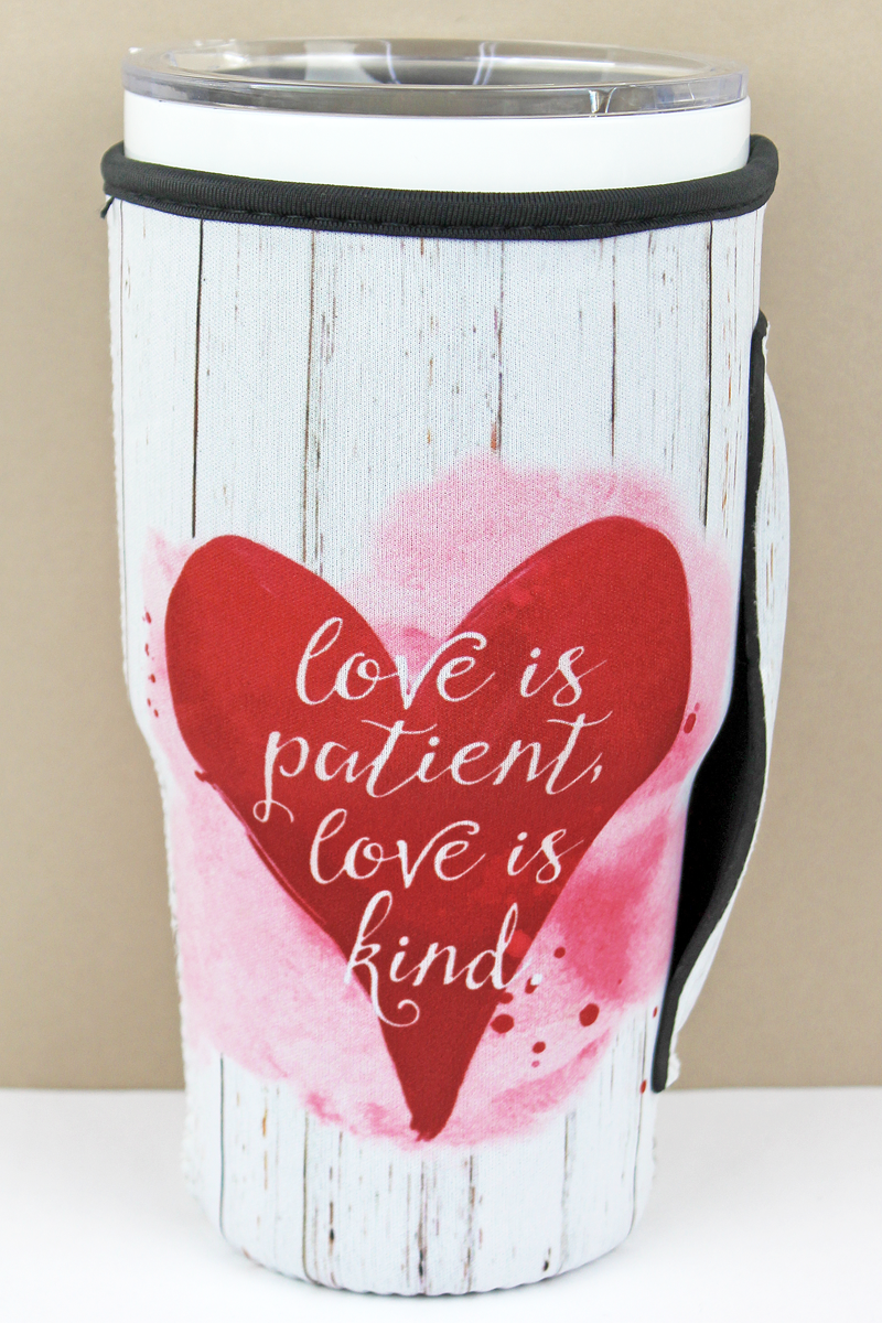 Love Is Patient Love Is Kind Tumbler Drink Sleeve