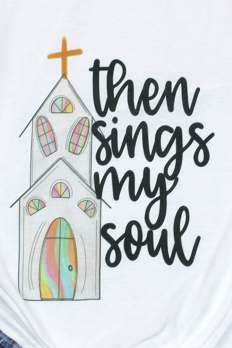 Then Sings My Soul Church Poly/Cotton Tee
