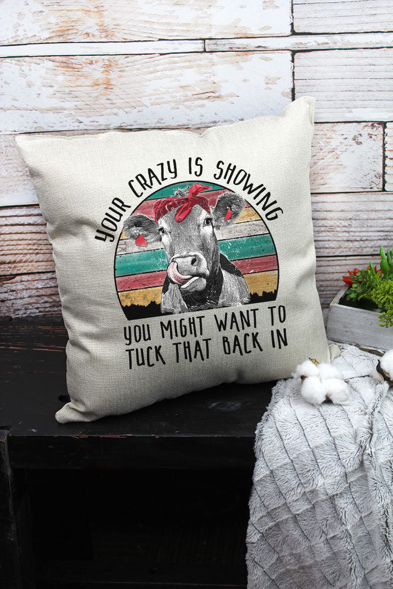 Your Crazy Is Showing Cow Decorative Pillow Cover