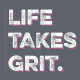 "*New Item!* ""Life Takes Grit"" Ladies T-Shirt - for the hard working ladies of Agriculture!"