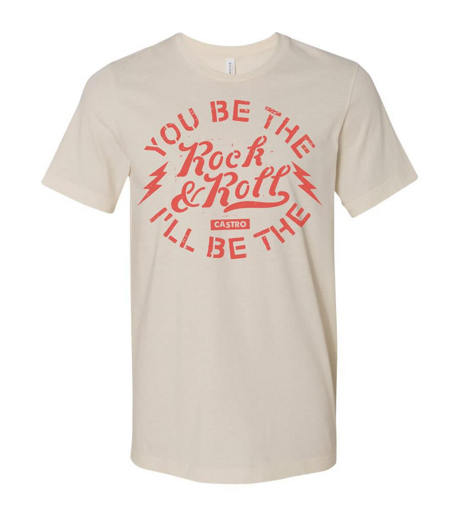 You Be The Rock & Roll I'll Be There T-Shirt