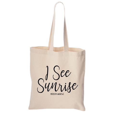 I See Sunrise Tote Bag