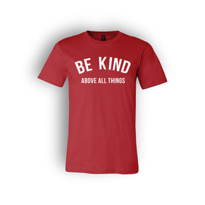 Be Kind Above All Things Tee