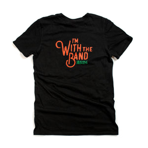 """I'm With The Band"" Tee"