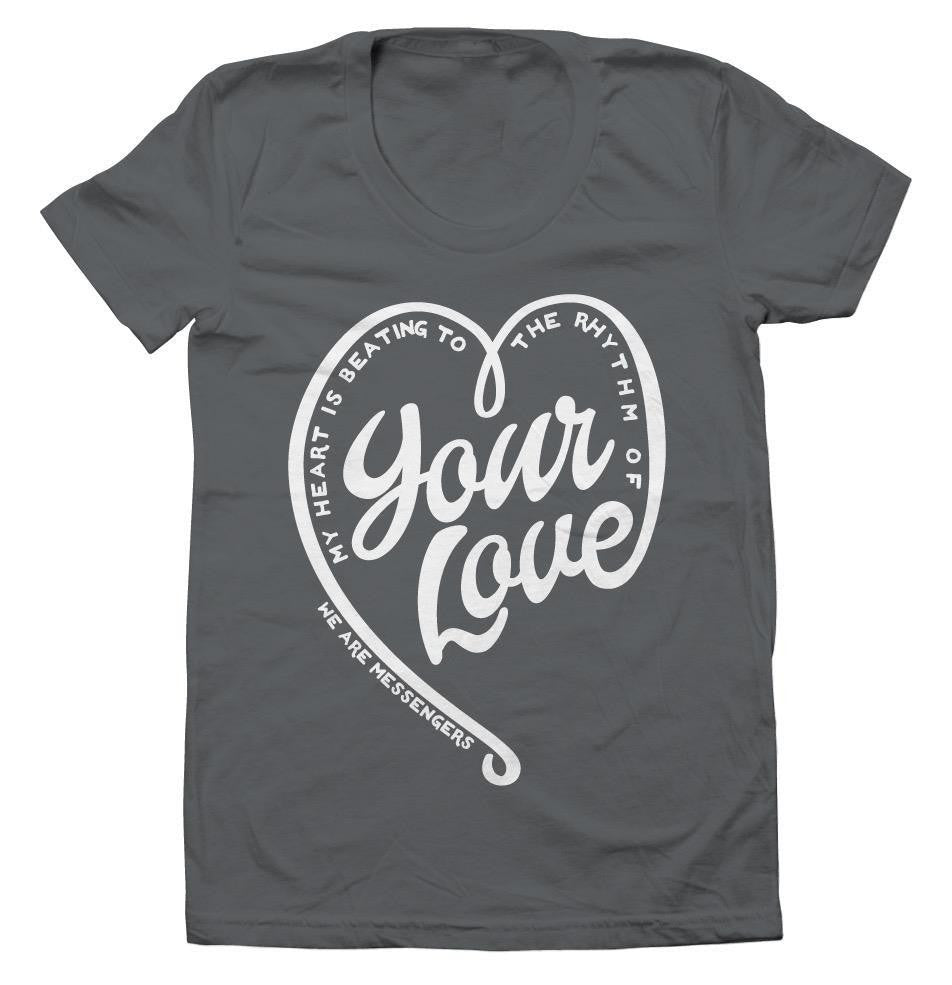 Your Love Ladies T-Shirt
