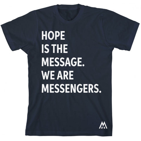 Hope Is the Message T-Shirt