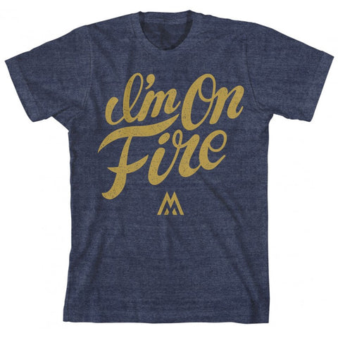 I'm On Fire T-Shirt