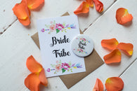 Wish Bracelet, Badge, Magnet or Keyring - Bride Tribe - Floral Arrow