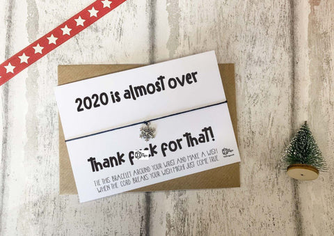 SWEARY Wish Bracelet -  2020 is almost over - Thank F*ck for that! DD1763