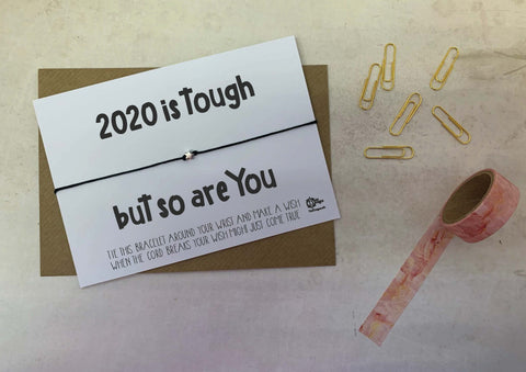 Wish bracelet - 2020 is tough but so are you DD2118