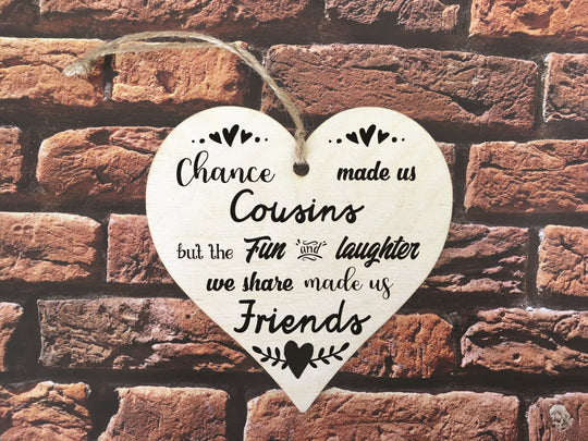 Wooden Hanging Heart - Chance Made Us Cousins Mono DD358