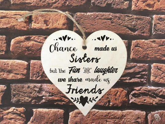 Wooden Hanging Heart - Chance Made Us Sisters Mono DD364