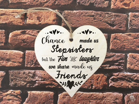 Wooden Hanging Heart - Chance Made Us Step Sisters Mono DD366