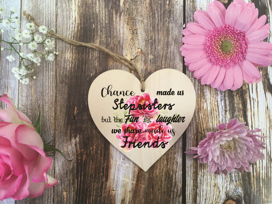 Wooden Hanging Heart - Chance Made Us Step Sisters Bright DD367