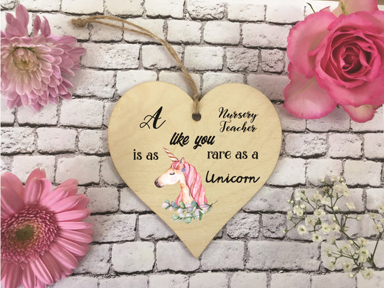Wooden Hanging Heart - Nursery Teacher Rare As A Unicorn DD373