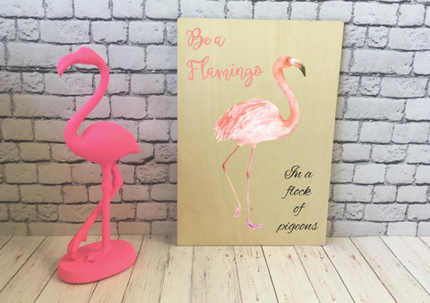 Wooden Print - Be A Flamingo - DD522