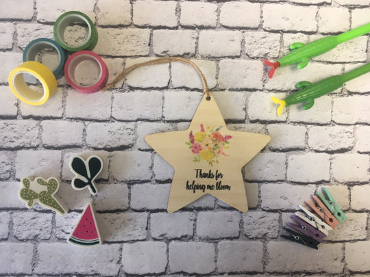 Wooden Hanging Star - Thanks For Helping Me Bloom DD216