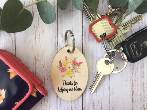 Wooden Keyring - Thanks For Helping Me Bloom DD222