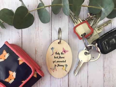 Wooden Keyring - Mums Promoted To Nanny DD225