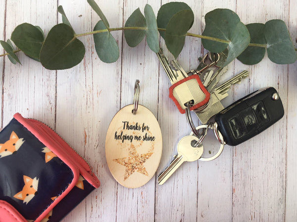 Wooden Keyring - Thanks For Helping Me Shine DD220