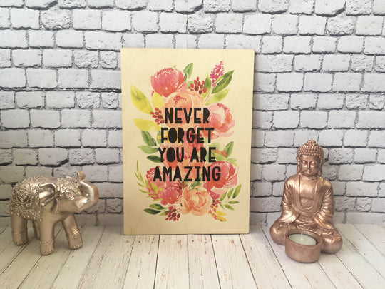 Wooden Print - Never Forget You Are Amazing DD519