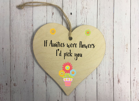 Wooden Hanging Heart - If Aunties Were Flowers DD311