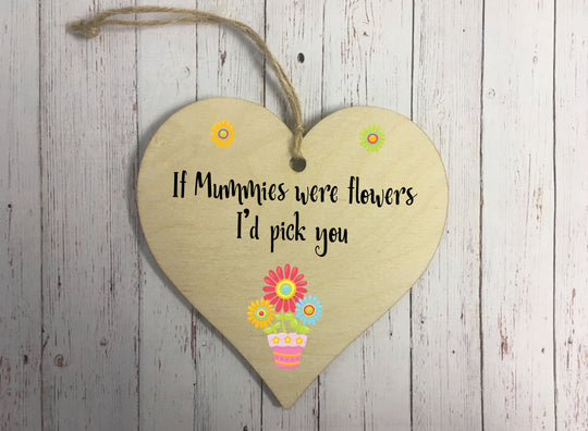 Wooden Hanging Heart - If Mummies Were Flowers DD315