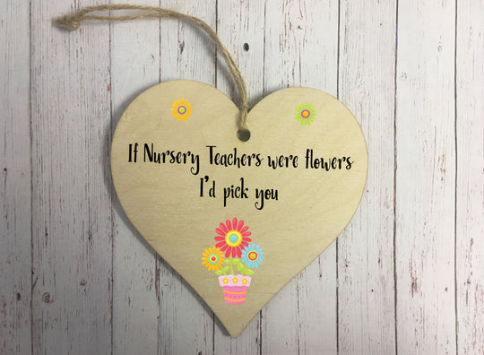 Wooden Hanging Heart - If Nursery Teachers Were Flowers DD319