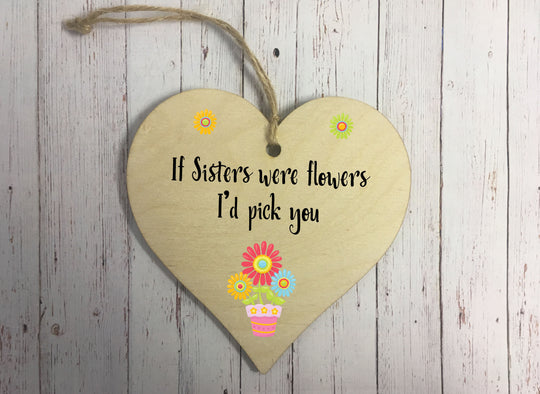 Wooden Hanging Heart - If Sisters Were Flowers DD321