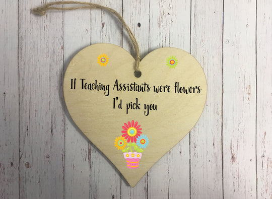 Wooden Hanging Heart - If Teaching Assistants Were Flowers DD323