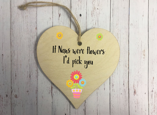 Wooden Hanging Heart - If Nans Were Flowers DD318
