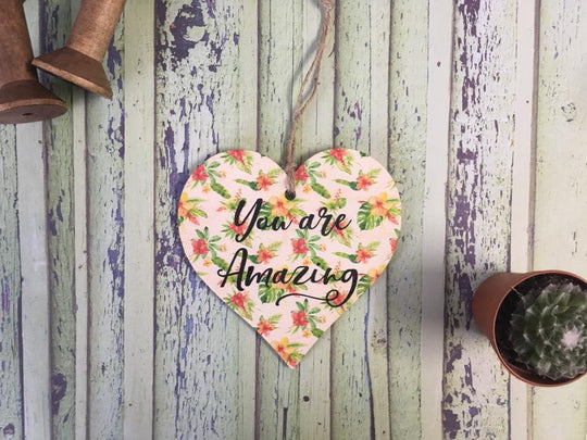 Wooden Hanging Heart Tropical - You Are Amazing DD396