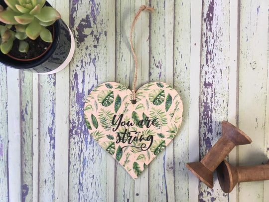 Wooden Hanging Heart Tropical - You Are Strong DD394