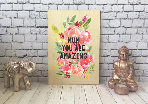 Wooden Print - Mum You Are Amazing DD521