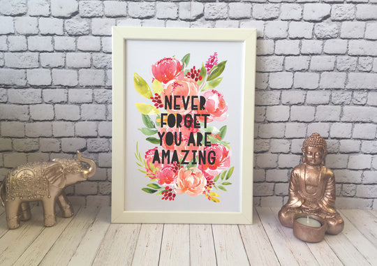 Card Print - Never Forget You Are Amazing Floral DD513