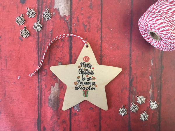 Wooden Hanging Star - Merry Christmas to an Amazing Teacher DD212
