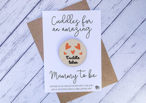 Wooden cuddle Token - Cuddles for an amazing Mummy to be DD1649