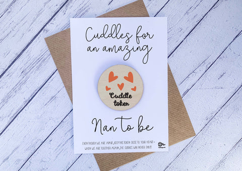 Wooden cuddle Token - Cuddles for an amazing Nan to be DD2054