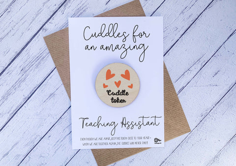 Wooden cuddle Token - Cuddles for an amazing Teaching Assistant DD2064