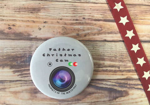 Father Christmas Cam Badge Magnet / Santa Xmas Surveillance Camera / Good Naughty or Nice List / Elf on Shelf Cam / North Pole / DD889